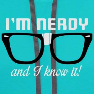 I'm nerdy and I know it! T-Shirts - Contrast Hoodie