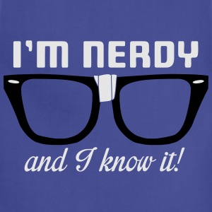 I'm nerdy and I know it! T-Shirts - Adjustable Apron