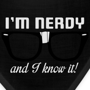 I'm nerdy and I know it! T-Shirts - Bandana