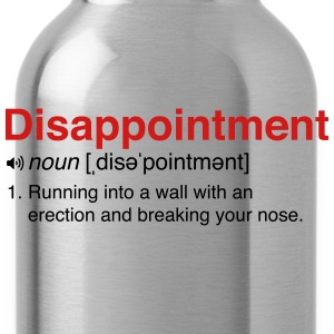 Disappointment Definition Women's T-Shirts - Water Bottle