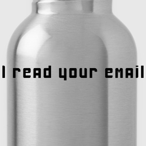 I read your email T-Shirts - Water Bottle