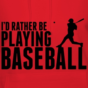 I'd rather be playing Baseball Bags & backpacks - Women's Hoodie