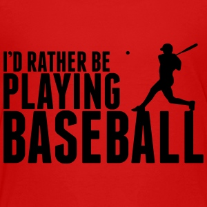 I'd rather be playing Baseball Kids' Shirts - Toddler Premium T-Shirt