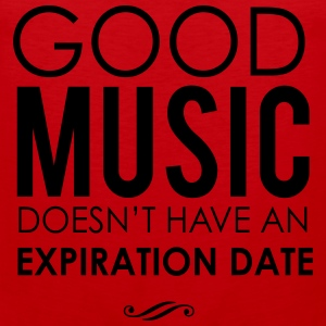 Good music doesn't have an expiration date T-Shirts - Men's Premium Tank