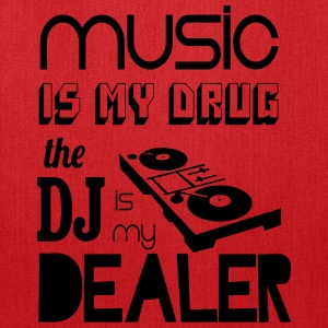 Music is my drug, dj is my dealer T-Shirts - Tote Bag