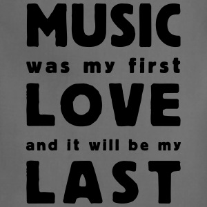 music was my first love - Adjustable Apron