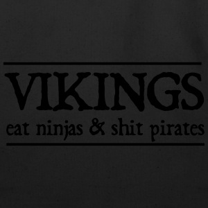 Vikings eat ninjas and shit pirates T-Shirts - Eco-Friendly Cotton Tote