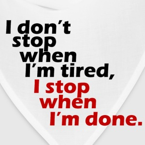 I don't stop when I'm tired t-shirt - Bandana