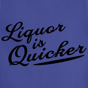 Liquor is Quicker T-Shirts - Adjustable Apron