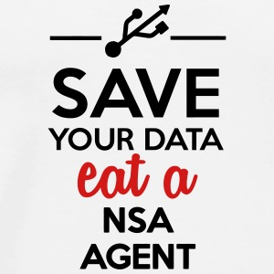 Data, Nsa satire - Save your Data eat a Nsa agent Phone & Tablet Cases - Men's Premium T-Shirt