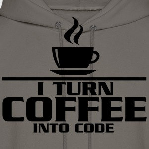 I turn coffe into code T-Shirts - Men's Hoodie