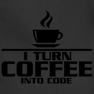 I turn coffe into code T-Shirts - Adjustable Apron