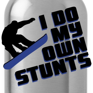 Snowboard: I do my own stunts T-Shirts - Water Bottle