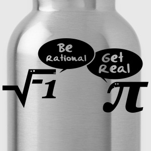 Be rational, get real - mathematics T-Shirts - Water Bottle