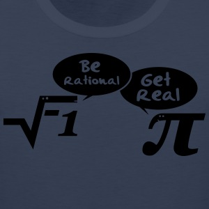 Be rational, get real - mathematics T-Shirts - Men's Premium Tank