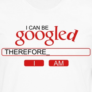 I can be googled, therefore I am T-Shirts - Men's Premium Long Sleeve T-Shirt