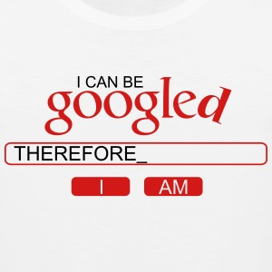 I can be googled, therefore I am T-Shirts - Men's Premium Tank