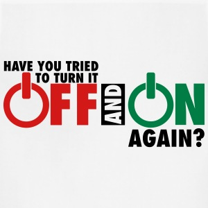 Have you tried to turn if off and on again? T-Shirts - Adjustable Apron