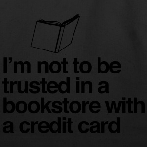 Not to be trusted in a bookstore with credit card T-Shirts - Eco-Friendly Cotton Tote