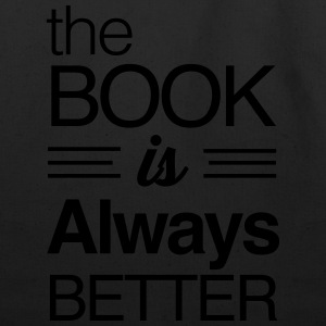 The book is always better T-Shirts - Eco-Friendly Cotton Tote