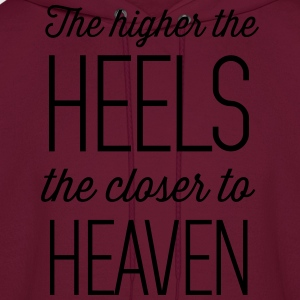 The higher the heels the closer to heaven Women's T-Shirts - Men's Hoodie