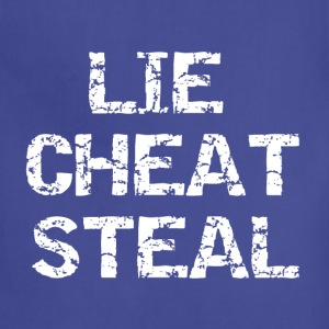Lie Cheat Steal - Adjustable Apron