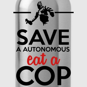Autonomous & Police - Save a Autonomous eat a Cop T-Shirts - Water Bottle