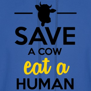 People & Pets - Save a cow eat a human Women's T-Shirts - Men's Hoodie