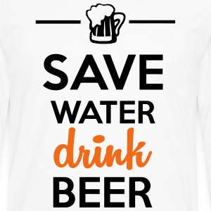 Funshirt alcohol - drink Beer Save Water T-Shirts - Men's Premium Long Sleeve T-Shirt