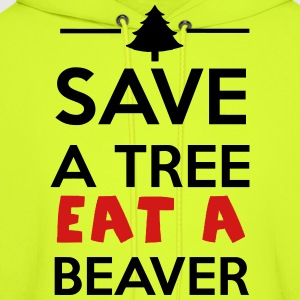 Forest and Animal - Save a tree eat a Beaver T-Shirts - Men's Hoodie