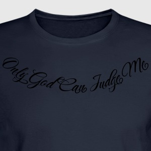 Only God Can Judge Me 1 Hoodies - Men's Long Sleeve T-Shirt