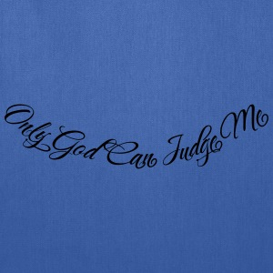 Only God Can Judge Me 1 Hoodies - Tote Bag