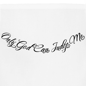 Only God Can Judge Me 1 Hoodies - Adjustable Apron
