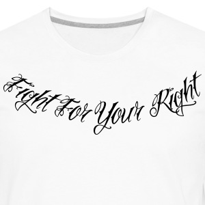 Fight For Your Right 2 T-Shirts - Men's Premium Long Sleeve T-Shirt