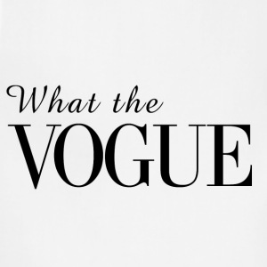 What the Vogue Women's T-Shirts - Adjustable Apron