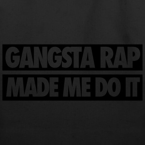 Gangsta Rap Made Me Do It T-Shirts - Eco-Friendly Cotton Tote