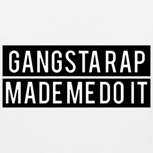 Gangsta rap made me do it (2) Women's T-Shirts - Men's Premium Tank