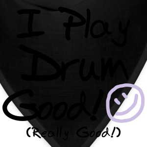 I Play Drum Good! (Women's) - Bandana