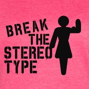 Break The Stereotype - Gym Motivation Tanks - Women's Vintage Sport T-Shirt
