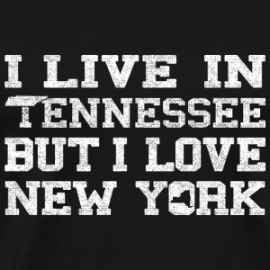 Live Tennessee Love New York Sweatshirts - Men's Premium T-Shirt
