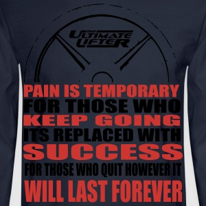 Pain is Temporary Women's T-Shirts - Men's Long Sleeve T-Shirt