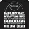 Pain is Temporary Hoodies - Men's Hoodie