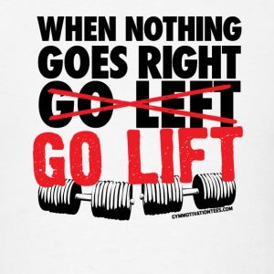 Go Lift - Gym Motivation Tanks - Men's T-Shirt