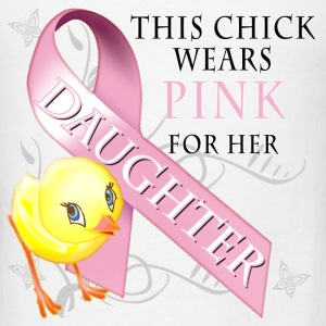 This Chick Wears Pink for her Daughter Hoodies - Men's T-Shirt