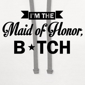 im the maid of honor bitch - Contrast Hoodie