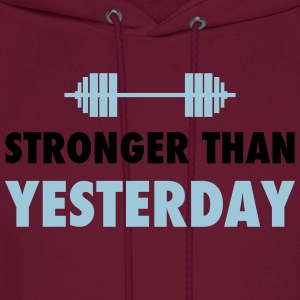 stronger than yesterday Women's T-Shirts - Men's Hoodie