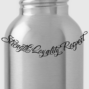 Strength Loyality Respect 2 Hoodies - Water Bottle