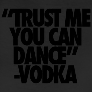 Trust Me You Can Dance Vodka T-Shirts - Leggings