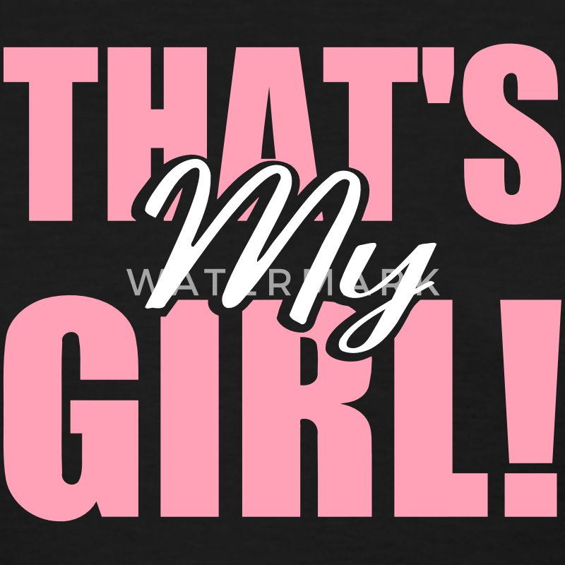 That's My Girl! (Women's) - Women's T-Shirt