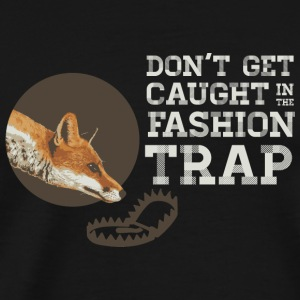 Don't Get Caught in the Fashion Trap Caps - Men's Premium T-Shirt